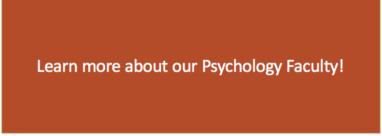 Learn more about our Psychology Faculty!